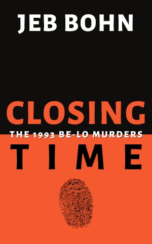 Closing Time: The 1993 Be-Lo Murders