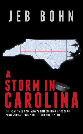 A Storm In Carolina - The History of Hockey in North Carolina